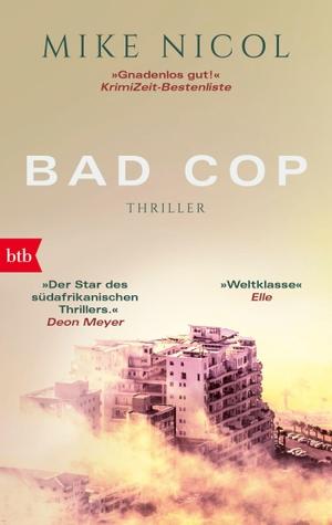 Mike Nicol. Bad Cop - Ein Kapstadt-Thriller. btb, 2015.