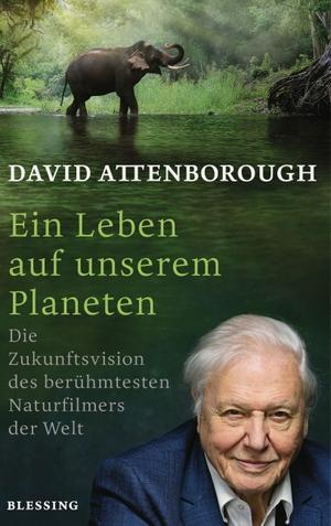 Attenborough, David. Ein Leben auf unserem Planete
