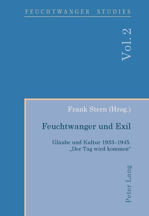 Frank Stern. Feuchtwanger und Exil - Glaube und Kultur 1933-1945. «Der Tag wird kommen». Peter Lang AG, Internationaler Verlag der Wissenschaften, 2011.