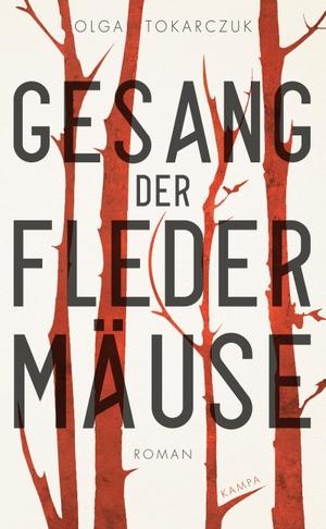 Olga Tokarczuk / Doreen Daume. Gesang der Fledermäuse. Kampa Verlag, 2019.