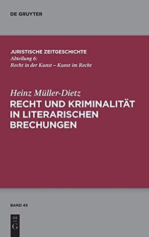 Müller-Dietz, Heinz. Recht und Kriminalität in literarischen Brechungen. De Gruyter, 2016.