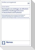 Die Vergabe von Aufträgen als öffentlich-rechtliches Handlungsinstrument in Deutschland und Frankreich