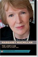 The Lion's Cub - Le Lionceau: Canada and the Great War - Le Canada Et La Grande Guerre