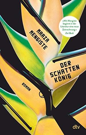 Mengiste, Maaza. Der Schattenkönig - Roman, Shortlist Booker Prize 2020. dtv Verlagsgesellschaft, 2021.