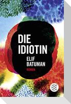 Die Idiotin