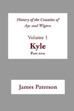 Paterson, James. History of the Counties of Ayr an