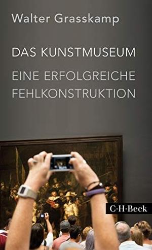 Walter Grasskamp. Das Kunstmuseum - Eine erfolgreiche Fehlkonstruktion. C.H.Beck, 2016.