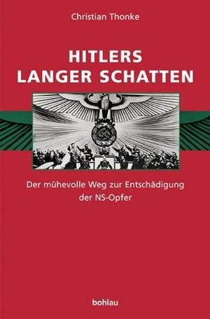 Thonke, Christian. Hitlers langer Schatten - Der m