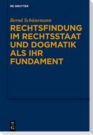 Gesammelte Werke 01: Rechtsfindung im Rechtsstaat und Dogmatik als ihr Fundament