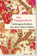 Das Papageienbuch - Liebesgeschichten aus dem alten Indien