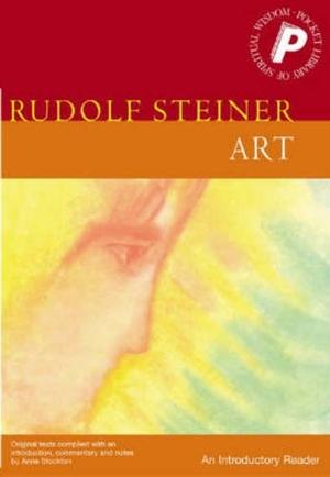 Steiner, Rudolf. Art: An Introductory Reader. RUDO