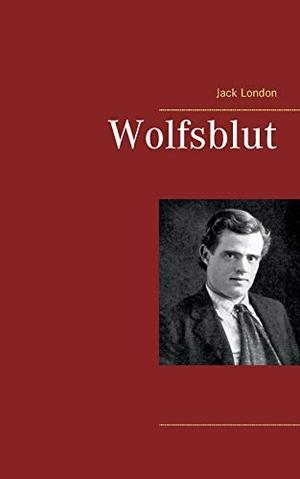 London, Jack. Wolfsblut. Books on Demand, 2018.