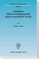 Staatliches Selbstverteidigungsrecht gegen terroristische Gewalt
