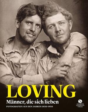 Treadwell, Neal / Hugh Nini (Hrsg.). LOVING - Män