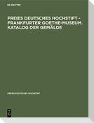 Freies Deutsches Hochstift - Frankfurter Goethe-Museum. Katalog der Gemälde
