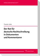 Der Rat für deutsche Rechtschreibung in Dokumenten und Kommentaren