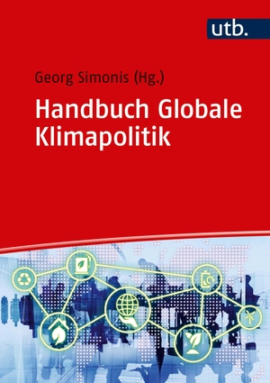 Georg Simonis. Handbuch Globale Klimapolitik. UTB, 2017.