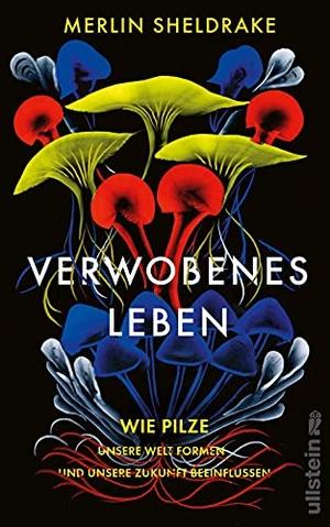 Merlin Sheldrake / Sebastian Vogel. Verwobenes Leb