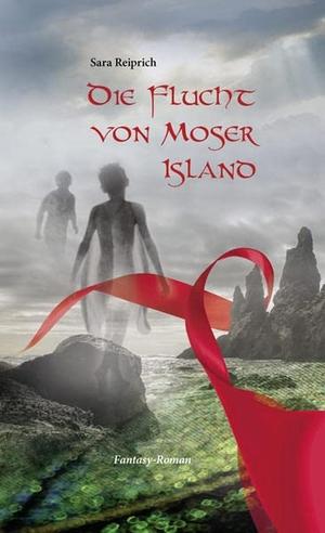Reiprich, Sara. Die Flucht von Moser Island. ihleo