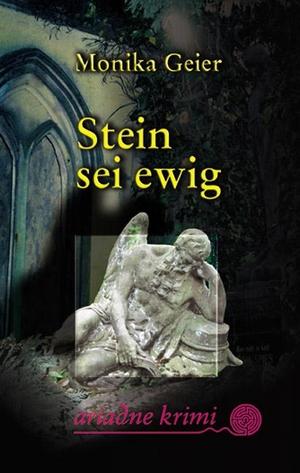 Monika Geier. Stein sei ewig. Argument Verlag mit Ariadne, 2005.