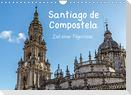 Santiago de Compostela - Ziel einer Pilgerreise (Wandkalender 2022 DIN A4 quer)