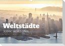 Weltstädte - Iconic world cities (Wandkalender 2022 DIN A3 quer)