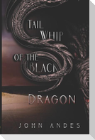 Tail Whip of the Black Dragon
