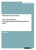Das Unterrichtsfach Lebensgestaltung-Ethik-Religionskunde (LER)