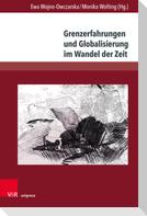 Grenzerfahrungen und Globalisierung im Wandel der Zeit