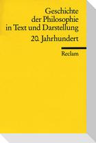 Geschichte der Philosophie 08 in Text und Darstellung. 20. Jahrhundert