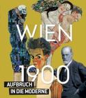 Wien um 1900. Aufbruch in die Moderne