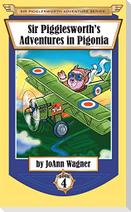 Sir Pigglesworth's Adventures in Pigonia