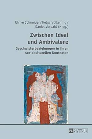 Schneider, Ulrike / Helga Völkening et al (Hrsg.). Zwischen Ideal und Ambivalenz - Geschwisterbeziehungen in ihren soziokulturellen Kontexten. Lang, Peter GmbH, 2015.