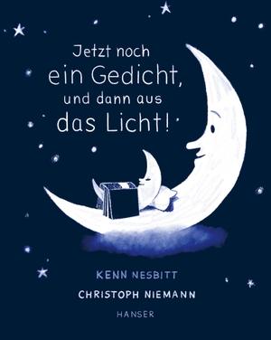 Kenn Nesbitt / Christoph Niemann. Jetzt noch ein Gedicht, und dann aus das Licht! - Poesie zur guten Nacht. Hanser, Carl, 2019.