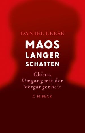 Leese, Daniel. Maos langer Schatten - Chinas Umgan