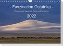 Faszination Ostafrika - Tierwelt und Natur aus Kenia und Tansania (Wandkalender 2022 DIN A4 quer)
