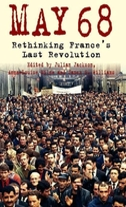 5/1/1968: Rethinking France's Last Revolution