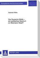 Die Deutsche Welle - ein politisches Neutrum im Weimarer Staat?