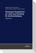 Flensburger Perspektiven zur Lehre und Forschung für die Berufsbildung