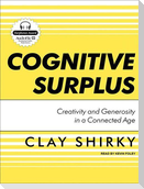 Cognitive Surplus: Creativity and Generosity in a Connected Age