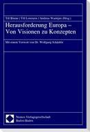 Herausforderung Europa - Von Visionen zu Konzepten