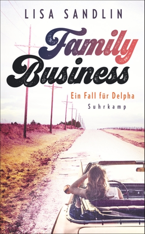 Lisa Sandlin / Andrea Stumpf / Sven Koch. Family Business - Ein Fall für Delpha. Suhrkamp, 2020.