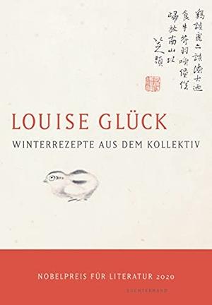 Glück, Louise. Winterrezepte aus dem Kollektiv - Gedichte. Luchterhand Literaturvlg., 2021.