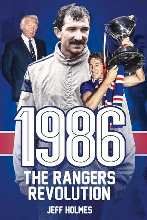 Holmes, Jeff. 1986: The Rangers Revolution - The Year Which Changed the Club Forever. Pitch Publishing Ltd, 2016.