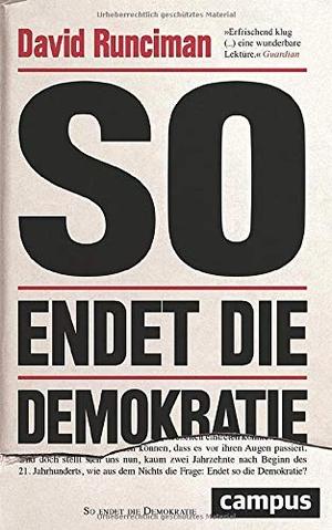 David Runciman / Ulrike Bischoff. So endet die Demokratie. Campus, 2020.