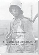 1917/1918 - Mit siebzehn als Gefechtsläufer in der Schlacht an der Somme