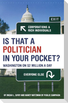 Is That a Politician in Your Pocket?: Washington on $2 Million a Day