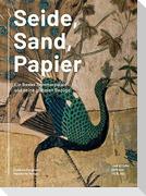 Seide, Sand, Papier