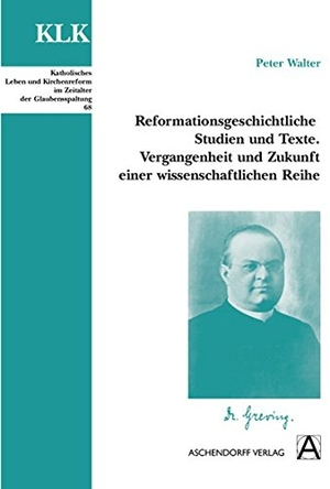 Peter Walter. Reformationsgeschichtliche Studien u