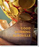 Good Morning Auroville